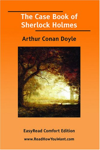 9781425067571: The Case Book of Sherlock Holmes (EasyRead Comfort Edition)