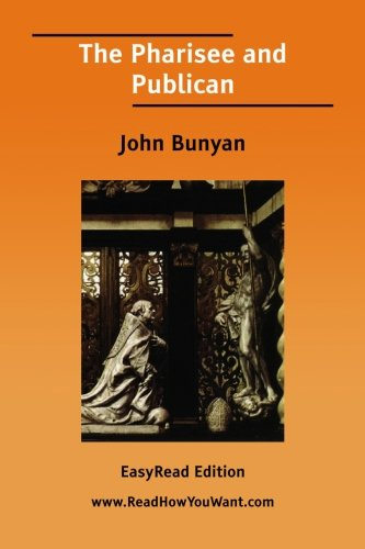 The Pharisee and Publican (1425084125) by John Bunyan