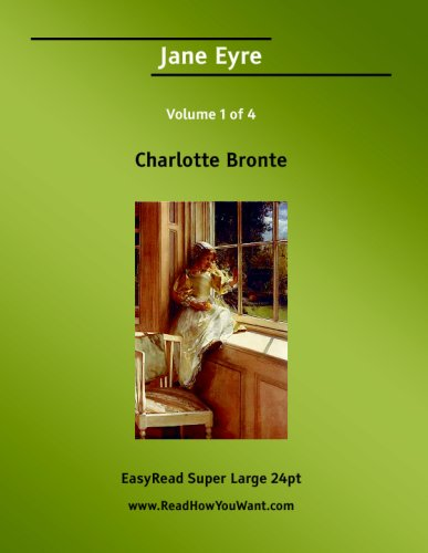 9781425092214: Jane Eyre Volume 1 of 4   [EasyRead Super Large 24pt Edition]
