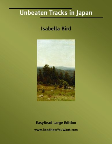 Unbeaten Tracks in Japan (1425092705) by Isabella Bird