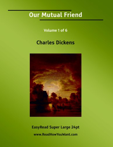 Our Mutual Friend Volume 1 of 6 [EasyRead Super Large 24pt Edition] (9781425092788) by Charles Dickens