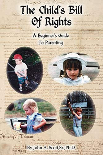9781425100018: The Child's Bill of Rights: A Beginner's Guide to Parenting