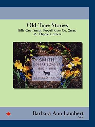 9781425100391: Old-Time Stories: Billy-Goat Smith, Powell River Co. Xmas, Mr. Dippie & Others
