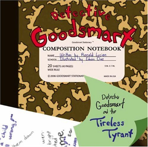 9781425100445: Detective Goodsmart and the Tireless Tyrant