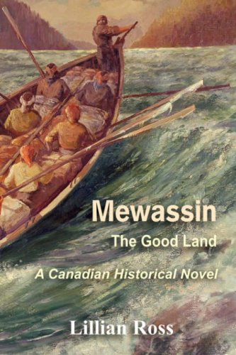 9781425100919: Mewassin: The Good Land - A Canadian Historical Novel