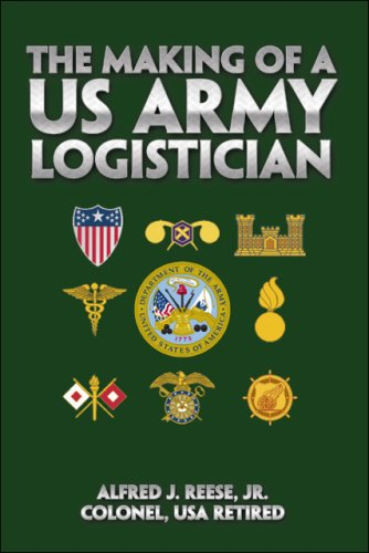 9781425101619: The Making of A US Army Logistician