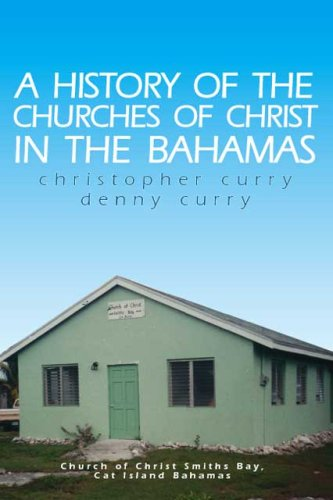 9781425102180: A History of the Churches of Christ in the Bahamas: