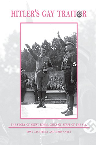 9781425102470: Hitler's Gay Traitor: The Story of Ernst Röhm, Chief of Staff of the S.A.