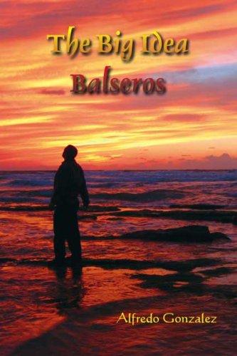 The Big Idea: Balseros: Gonzalez, Alfredo