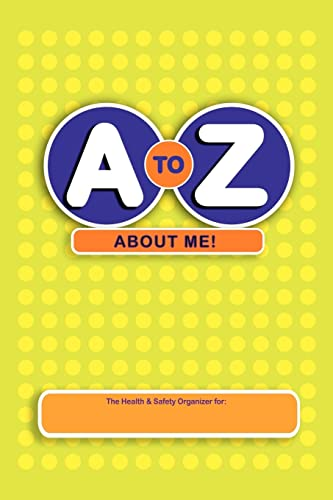 A to Z About Me!: The Health & Safety Organizer (1425103669) by Smith, Laura; Smith, Brian