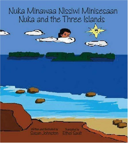 9781425104795: Nuka Minawaa Nissiwi Minisesaan: Nuka and the Three Islands