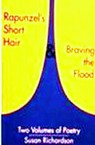 Rapunzel's Short Hair & Braving the Flood: Two Volumes of Poetry (1425106986) by Susan Richardson