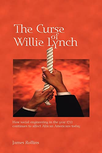 9781425108359: The Curse of Willie Lynch: How Social Engineering Iin the Year 1712 Continues to Affect African Americans Today: How Social Engineering in the Year 1712 Continues to Affect African Americans Today