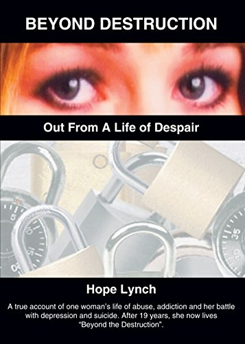 Beyond Destruction: Out From A Life Of Despair: Hope Lynch