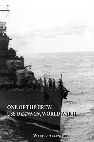9781425109172: One Of The Crew, USS O'Bannon, World War II
