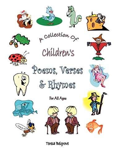 A Collection of Children's Poems, Verses & Rhymes For All Ages: Teresa Belgrove