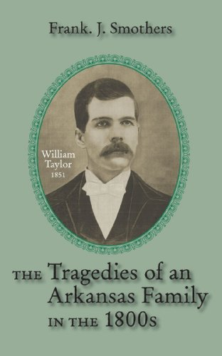 The Tragedies of an Arkansas Family in the 1800's: Frank J. Smothers