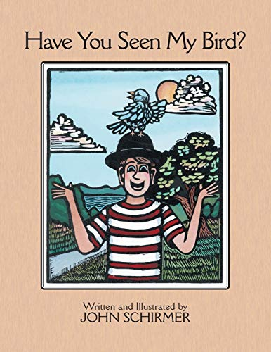 9781425111175: Have You Seen My Bird?