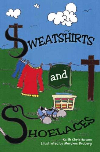 9781425111229: Sweatshirts and Shoelaces