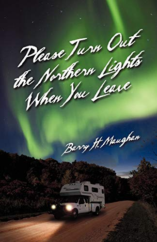 9781425113476: Please Turn Out the Northern Lights When You Leave