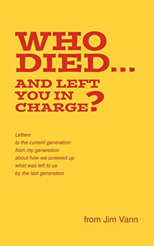 Who Died.and Left You in Charge?: Vann, Jim