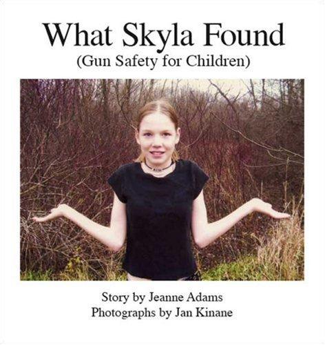 9781425114466: What Skyla Found: Gun Safety For Children