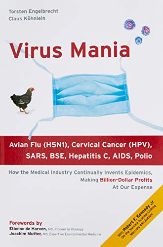 9781425114671: Virus Mania: How the Medical Industry Continually Invents Epidemics, Making Billion-Dollar Profits At Our Expense