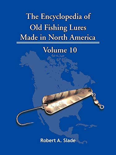 9781425115227: The Encyclopedia of Old Fishing Lures Made in North America Volume 10