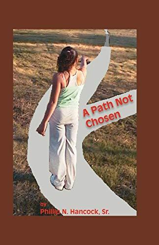 A Path Not Chosen: Phillip N. Hancock