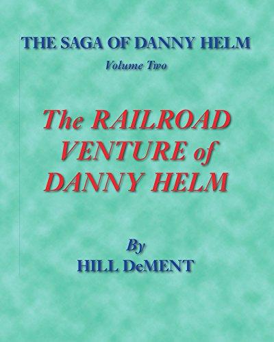 The Railroad Venture of Danny Helm: DeMent, Hill