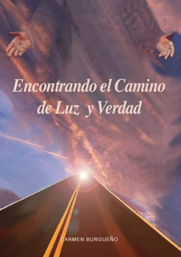 9781425116668: Encontrando el Camino de Luz y Verdad (Spanish Edition)