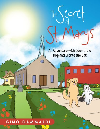 9781425117665: The Secret at St. Mary's:An Adventure with Cosmo the Dog and Bronte the Cat