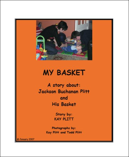 9781425117863: My Basket: A Story About Jackson Buchanan Plitt and His Basket