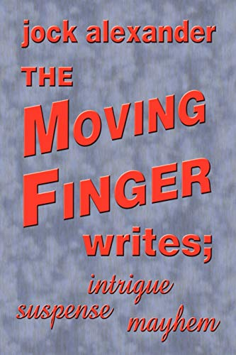 9781425119911: The Moving Finger Writes