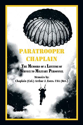 9781425121372: Paratrooper Chaplain: The Memoirs of a Lifetime of Service to Military Personnel