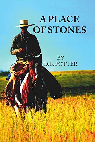 A Place of Stones: Potter, D. L.