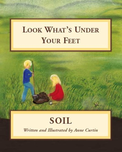 9781425122676: Look What's Under Your Feet: Soil