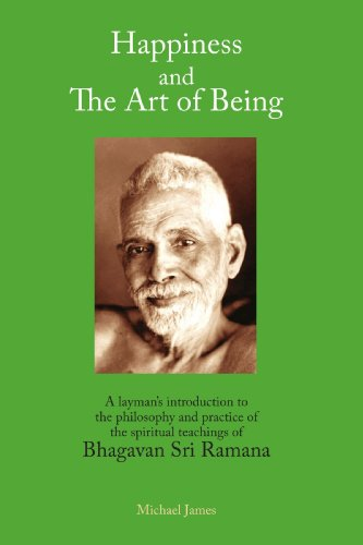 9781425124656: Happiness and the Art of Being: A Layman's Introduction to the Philosophy and Practice of the Spiritual Teachings of Bhagavan Sri Ramana