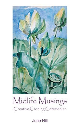 9781425124977: Midlife Musings: Creative Croning Ceremonies