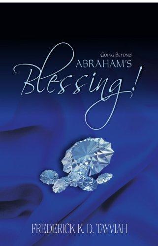 Going Beyond Abraham's Blessing: Frederick K. D. Tayviah