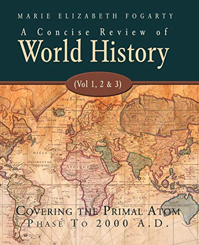 9781425127565: A Concise Review Of World History (Vol 1, 2 & 3): Covering the Primal Atom Phase To 2000 A.D.