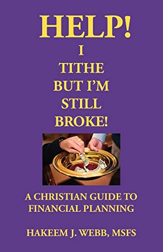 9781425128999: Help! I Tithe, But I'm Still Broke!: A Christian Guide to Financial Planning