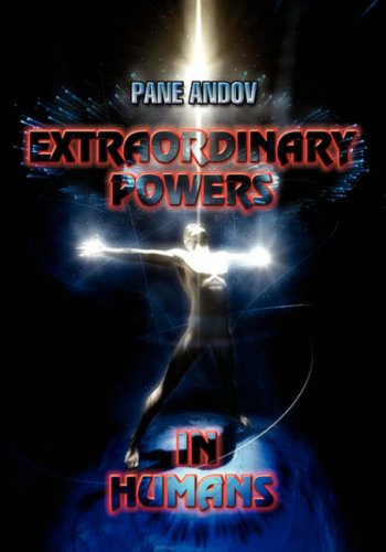 Extraordinary Powers in Humans: Pane Andov