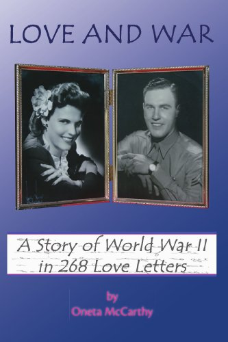 9781425130916: Love and War: A Story of World War II in 268 Love Letters