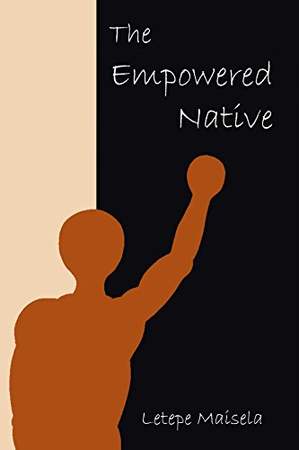 The Empowered Native: Letepe Maisela