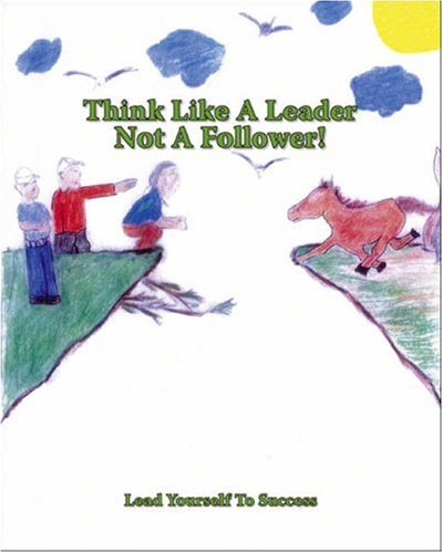 Think Like a Leader Not a Follower!: Lead Yourself to Success: Williams, C.C.