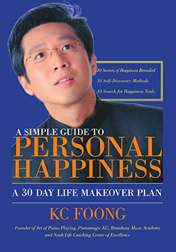 9781425133009: A Simple Guide to Personal Happiness: A 30 Day Life Makeover Plan