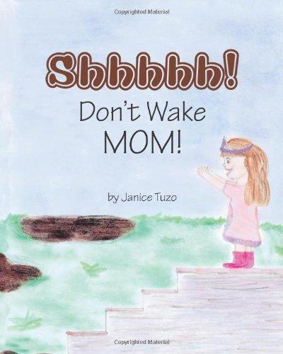 9781425133887: Shhhhh! Don't Wake MOM!