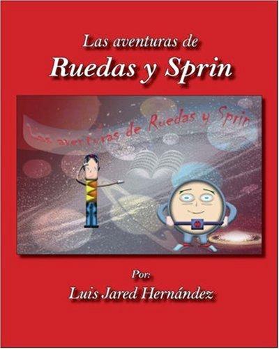 9781425133955: Las aventuras de Ruedas y Sprin (Spanish Edition)