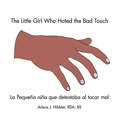 The Little Girl Who Hated the Bad Touch: La Peque?a ni?a que detestaba al tocar mal (English and ...